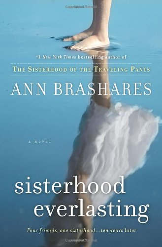 "The cover of Sisterhood Everlasting, with a photo of feet standing in water and a reflection of the feet and the white dress apparently above them. The background both above and on the water is a simple bright blue. The title and author are printed in white, and at the bottom, ""Four friends, one sisterhood... ten years later."" is printed in small yellow letters."