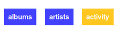 Albums, artists and activity navigation buttons
