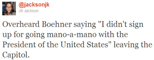 Boehner - I didn't sign up for mano-a-mano with POTUS