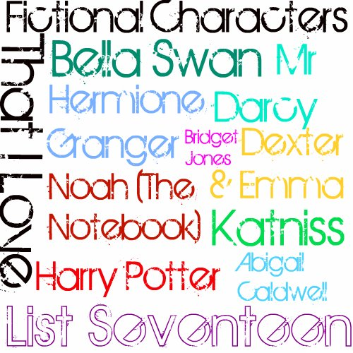 List Seventeen: Fictional Characters That I Love