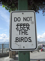 Do Not Feed the Birds (pr0digie) Tags: sign graffiti fword pikeplace victorsteinbrueckpark profanity