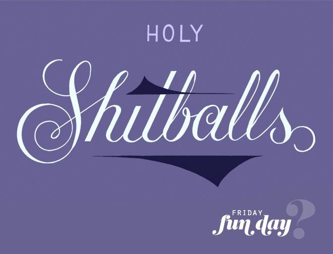shitballs