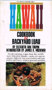 Hawaii Cookbook & Backyard Luau | Elizabeth Ahn Toupin Introduction by James A. Michener