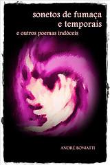 Sonetos de fumaça e temporais e outros poemas indóceis - André Boniatti