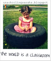 http://unschoolingsarahs.blogspot.com/search/label/world%20is%20a%20classroom