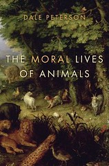 The Moral Lives of Animals by Dale Peterson (2011)