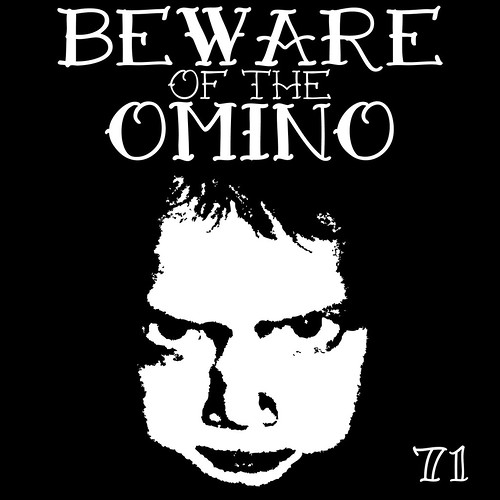 BEWARE OF THE OMINO by OMINO71