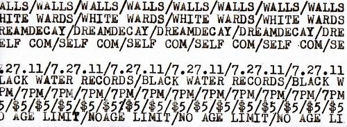 7/27/11 Walls/WhiteWards/Dreamdecay/SelfCom