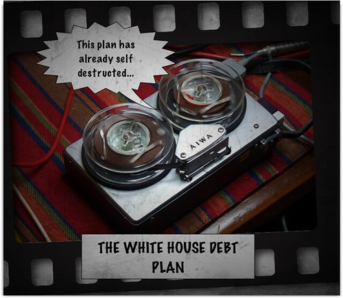 THE WHITE HOUSE DEBT PLAN by Colonel Flick