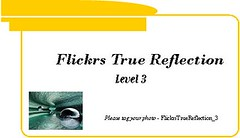 Flickrs True Reflection - Level 3