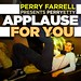 "Perry Farrell - ""Appluase for You"" 