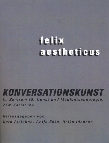 Cover des Buchs Felix Aestheticus Konversationskunst am ZKM