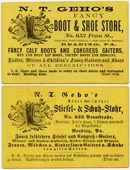 N. T. Geho's Fancy Boot and Shoe Store (Alan Mays) Tags: old men boys vintage ads paper advertising children cards typography reading women shoes boots pennsylvania antique 19thcentury victorian ephemera pa businesscards german fancy type names stores advertisements fonts printed bilingual typefaces berkscounty nineteenthcentury germanlanguage pennstreet gaiters shoestores tradecards brogans calfboots geho ntgeho congressgaiters kipboots fehrsbuilding congressboots