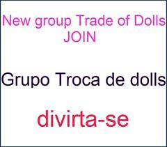 Grupo Troca de DOLLS!!!!!!!!