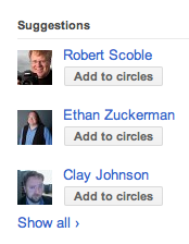 Google+ suggestions: Scoble, EthanZ, Clay Johnson