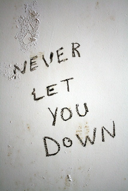 NEVER LET YOU DOWN