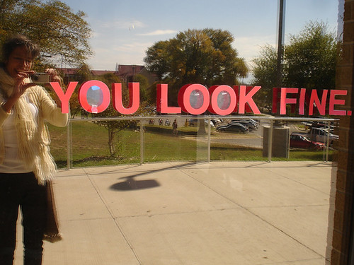 YOU LOOK FINE.
