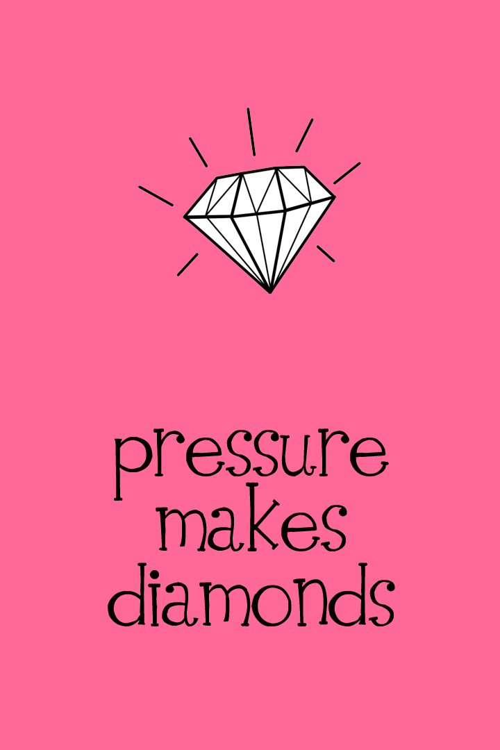 Pressure Makes Diamonds - 4x6 - Pink
