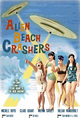 "Alien Beach Crashers Movie Poster. • <a style=""font-size:0.8em;"" href=""http://www.flickr.com/photos/62705847@N02/6255538056/"" target=""_blank"">View on Flickr</a>"