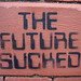 The Future Sucked