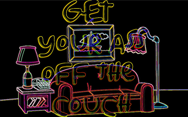 Get Your Ass Off The Couch