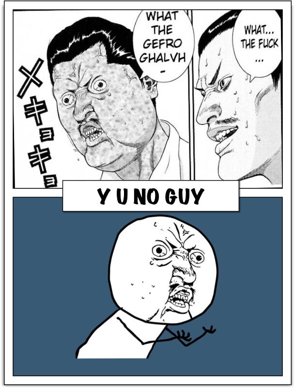 Y U NO GUY BASIC (Notice WTF Guy as well)