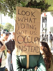 Look what voting got us. #OccupySF #OWS instead