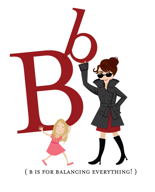 B is for Balancing Everything!