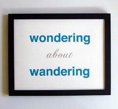 wondering about wandering (fifiduvie) Tags: travel blue original art wonder typography screenprint handmade adventure helvetica wandering homedecor adventurer fifiduvie