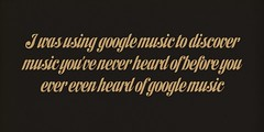google music snobbery (Iain Burke) Tags: music fall typography design graphicdesign google graphic hipster type iain lettering trend burke elitist discover snob typographic 2011 musicsnob googlemusic iainburke