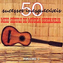 Meio Século de Música Sertaneja - Vol. 1