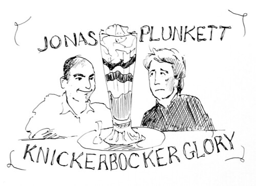Jonas & Plunkett and the Knickerbocker Glory