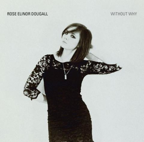 Rose-Elinor-Dougall---Without-Why
