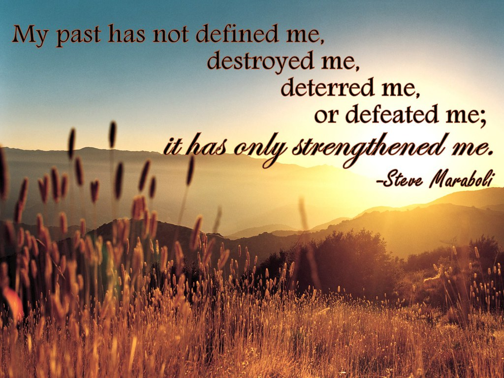 My past has not defined me...