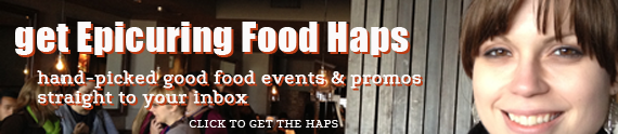 get Epicuring Food Haps - handpicked event picks and promos by email