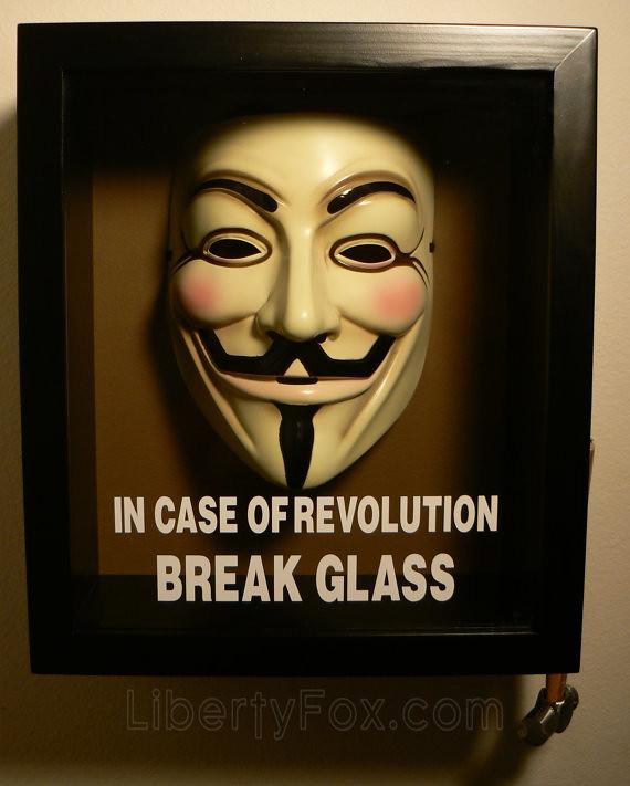 Guy Fawkes - Em caso de Revolução quebre o vidro