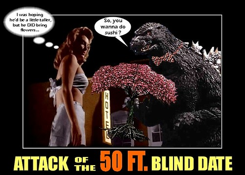 "Godzilla and The Fifty Foot Woman in ""Attack of the 50 FT. Blind Date"""