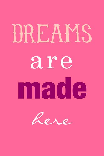 Dreams are made here print