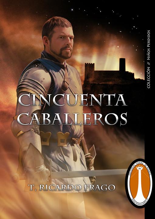 Cincuenta Caballeros – T. Ricardo Frago - Ediciones Torre de Marfil - pablouria.com