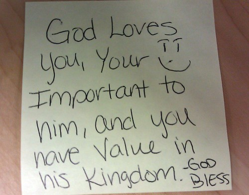 God Loves Your, Your [sic] Important to him, and you have Value in his Kingdom. —God Bless
