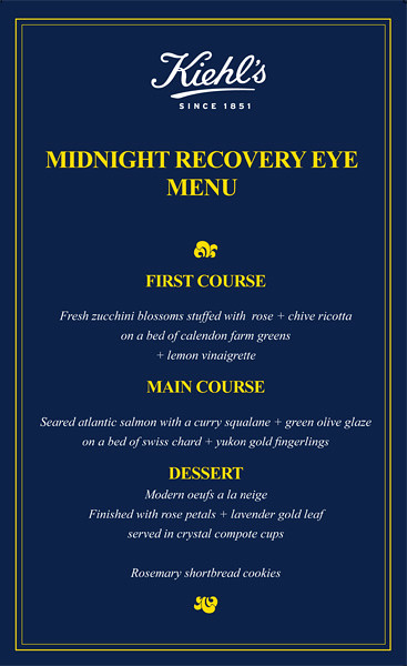 Menu from our Kiehl's Midnight Recovery Eye dinner!