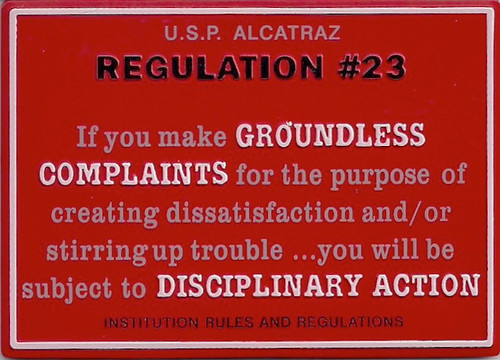 an overview of the alcatraz prison rules and regulations The statutes, regulations, program statements, and case law decisions referred to in this guide may have been updated since publication thus, it is suggested that readers conduct independent research and confirm cited legal references within when exploring bureau matters.