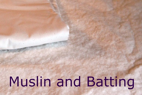 Muslin and Batting