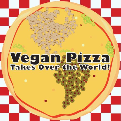 Vegan Pizza Takes Over the World