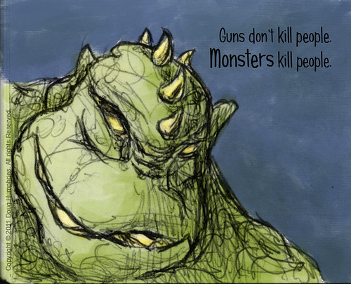 Guns don't kill people. MONSTERS kill people.