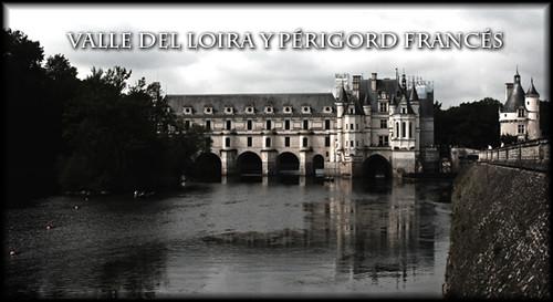 Cabecera Valle del Loira y Périgord francés