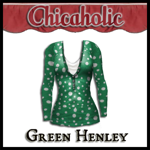 Chicaholic Green Henley Long Sleeve T Shirt by Shabby Chics