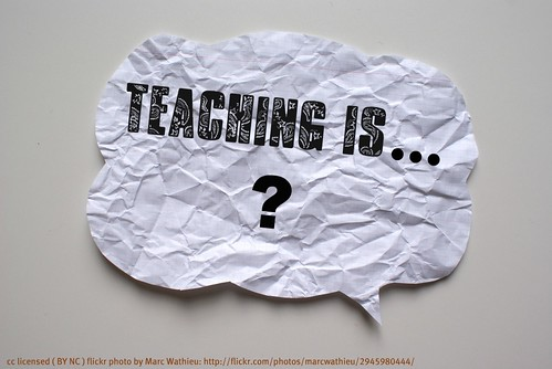 Teaching is...? by pipcleaves, on Flickr