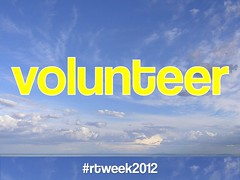 Volunteer (#rtweek2012)