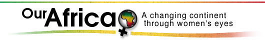 Our Africa - a changing continent through women's eyes